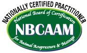 Nationally Certified Practitioner - National Board of Certification for Animal Acupressure and Massage